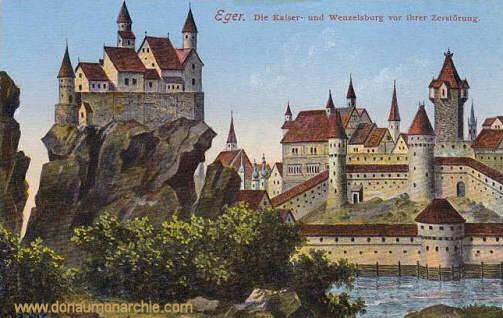 Eger, Die Kaiser- und Wenzelsburg vor ihrer Zerstörung