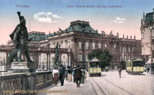 Potsdam, Kaiser Wilhelm Brücke und Königliches Stadtschloss