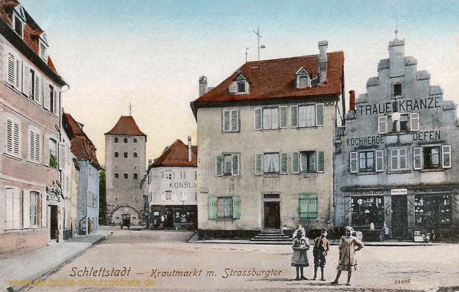 Schlettstadt, Krautmarkt mit Strassburgtor