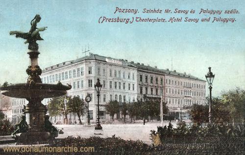 Pressburg (Pozsony, Bratislava), Theaterplatz, Hotel Savoy und Palugyay