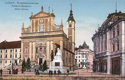 Laibach, Franziskanerkirche, Prešeren-Denkmal, Hotel Union