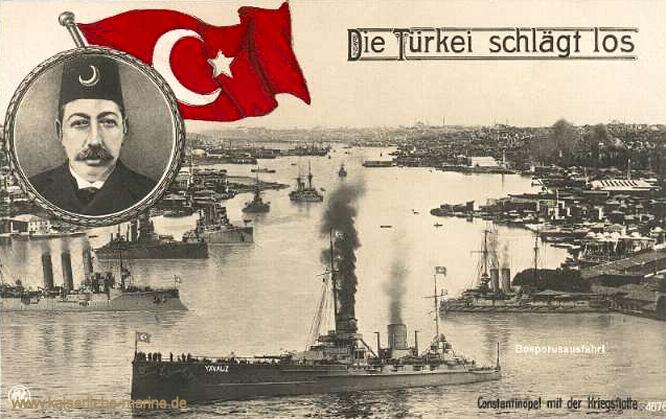 Die Türkei schlägt los - Constantinopel mit der Kriegsflotte
