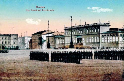 Breslau, Königliches Schloss und Exerzierplatz