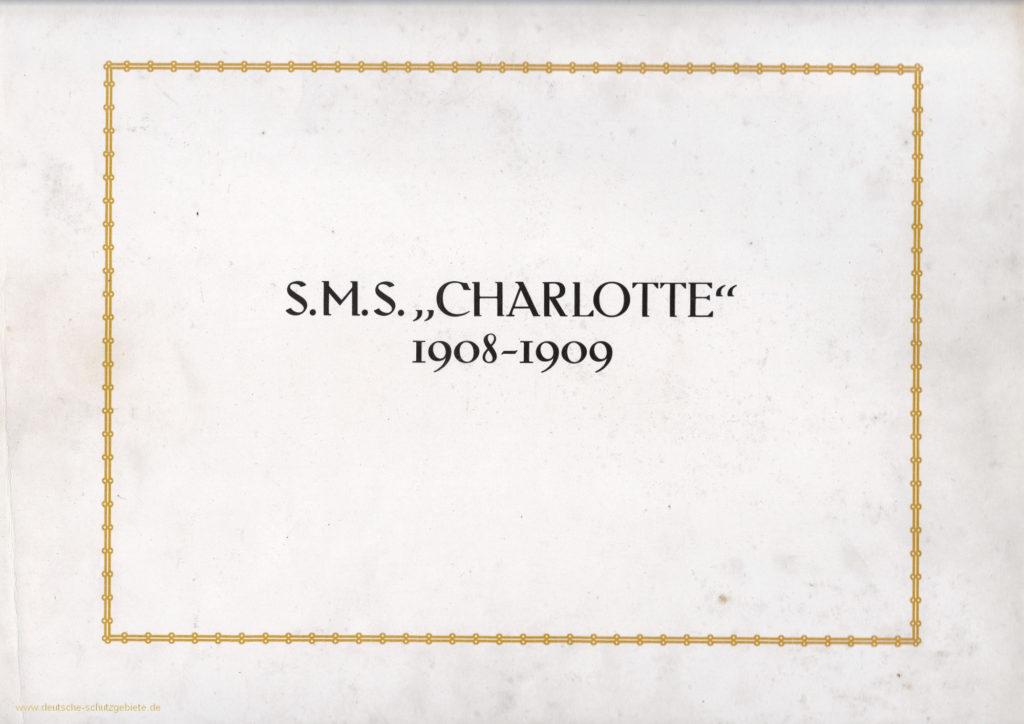 S.M.S. Charlotte 1908 - 1909