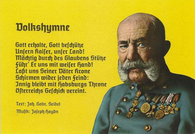 Volkshymne: Gott erhalte, Gott beschütze unsern Kaiser, unser Land!