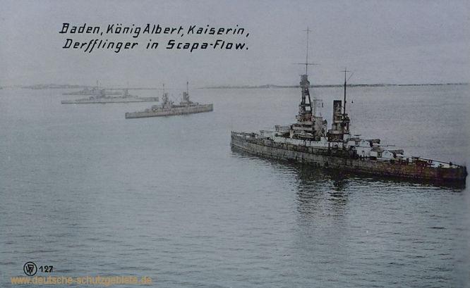 Baden, König Albert, Kaiserin, Derfflinger in Scapa-Flow